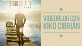 Alex Campos – Video blog con Kiko Cibrián