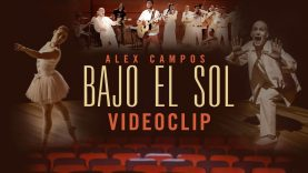 Bajo el sol – Alex Campos HD [Video Oficial]