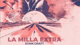 Evan Craft – La Milla Extra (Audio)
