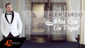 Alex Zurdo – Mas Que Un Papel (Video Oficial)