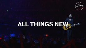 All Things New – Hillsong Worship