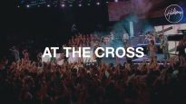 At the Cross – Hillsong Worship