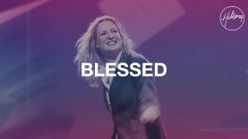 Blessed – Hillsong Worship