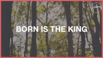 Born Is The King (It's Christmas) – Hillsong Worship