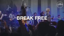 Break Free – Hillsong Worship