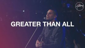 Greater Than All – Hillsong Worship