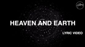 Heaven And Earth [Official Lyric Video] – Hillsong Worship