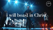 I Will Boast In Christ – Hillsong Worship