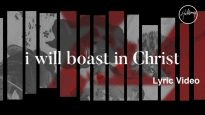 I Will Boast In Christ Lyric Video – Hillsong Worship