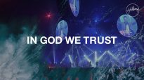 In God We Trust – Hillsong Worship