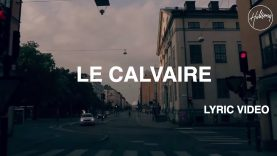 Le Calvaire – Lyric Video