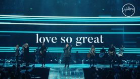 Love So Great – Hillsong Worship