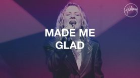 Made Me Glad – Hillsong Worship