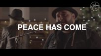 Peace Has Come – Hillsong Worship