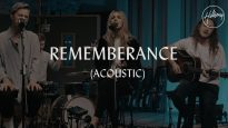 Remembrance (Acoustic) – Hillsong Worship