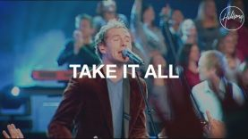 Take It All – Hillsong Worship