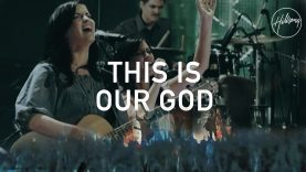 This Is Our God – Hillsong Worship