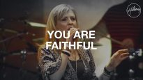 You Are Faithful – Hillsong Worship