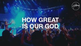 How Great Is Our God – Hillsong Worship