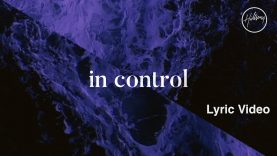 In Control Lyric Video – Hillsong Worship