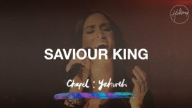 Saviour King – Hillsong Chapel