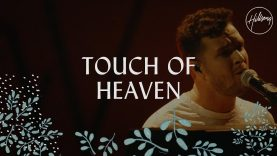 Touch Of Heaven – Hillsong Worship