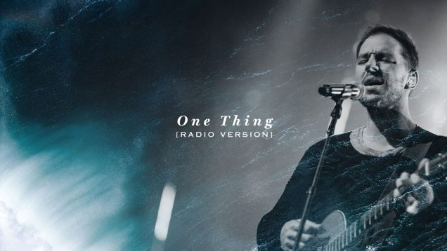 One Thing (Radio Version) – Hillsong Worship